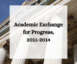 Academic Exchange for Progress, 2011-2014